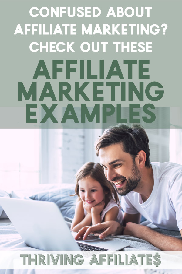 You may have read the definition of affiliate marketing, but may still be wondering: how is it ACTUALLY used by bloggers? Check out these Affiliate Marketing examples to see how real people use it to make money online. #thrivingaffiliates #afffiliatemarketing #affiliatemarketingexamples