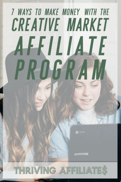 Making a little extra spending cash with the Creative Market Affiliate program is actually pretty easy. (Especially with Pinterest!) Here are 7 ways to make money with the Creative Market Affiliate Program. #thrivingaffiliates #affiliatemarketing #affiliatemarketingideas