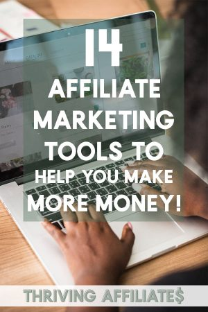 Check out this list of 14 affiliate marketing tools to help you make more money! Many are free and/or low cost, too. SCORE! #thrivingaffiliates